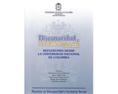 Discapacidad e inclusión social. Reflexiones desde la Universidad Nacional de Colombia