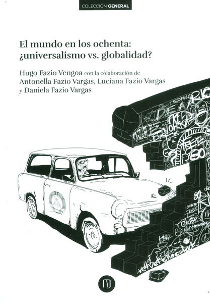 El mundo en los ochenta: ¿universalismo vs. globalidad?