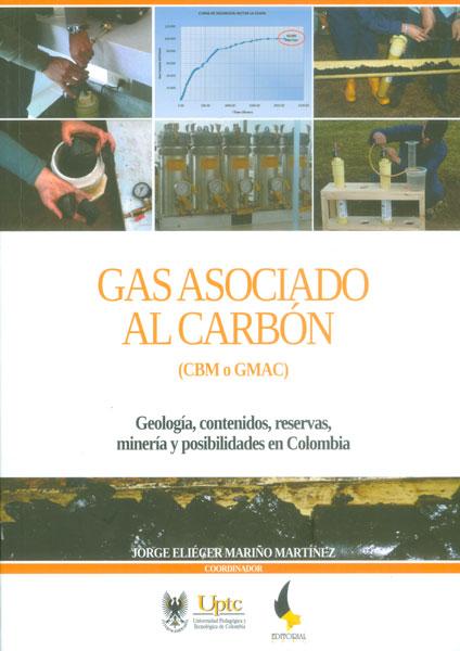 Gas asociado al carbón (CBM o GMAC). Geología, contenidos, reservas, minería y posibilidades en Colombia