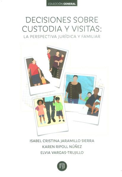 Decisiones sobre custodia y visitas: la perspectiva jurídica y familiar