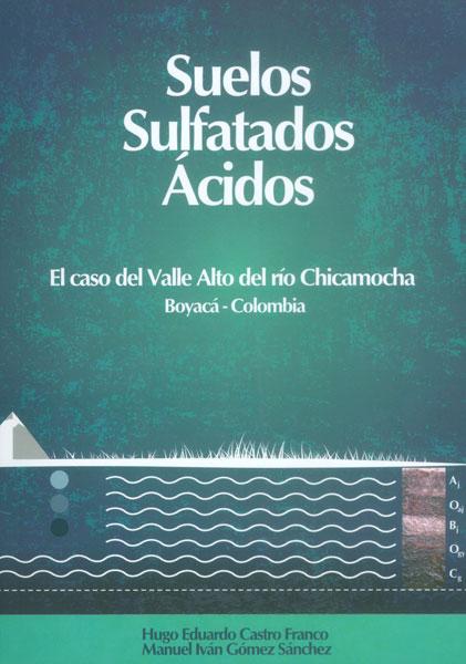 Suelos sulfatados Ácidos. El caso del Valle Alto del río Chcamocha Boyaca-Colombia