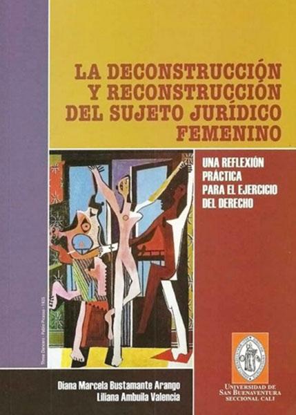 La deconstrucción y reconstrucción del sujeto jurídico femenino