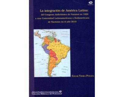 La integración de América Latina: del congreso Anfictiónico de Panamá en 1826 a una Comuni