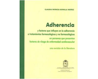 Adherencia y factores que influyen en la adherencia a tratamientos farmacológicos y no farmacológicos en personas que presentan factores de riesgo de enfermedad cardiovascular