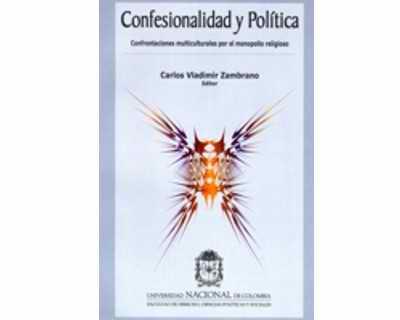 Confesionalidad y política. Confrontaciones multiculturales por el monopolio religioso