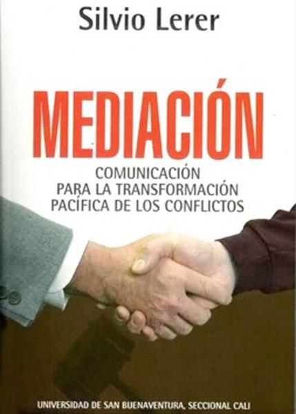 Mediación. Comunicación para la transformación pacífica de los conflictos