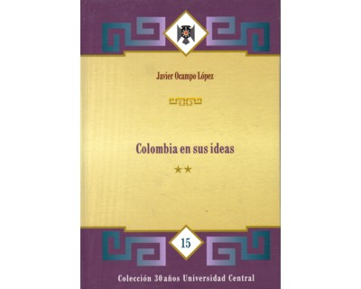 Colombia en sus ideas. (Tomo II)