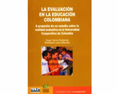 La evaluación en la educación colombiana. A propósito de un estudio sobre la realidad educativa en la Universidad Cooperativa de Colombia