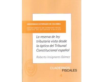 La reserva de ley tributaria vista desde la óptica del Tribunal Constitucional español