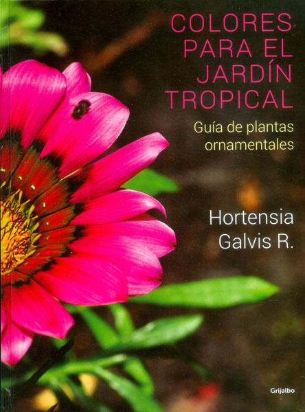 Colores para el jard n tropical gu a de plantas for Guia de plantas de jardin