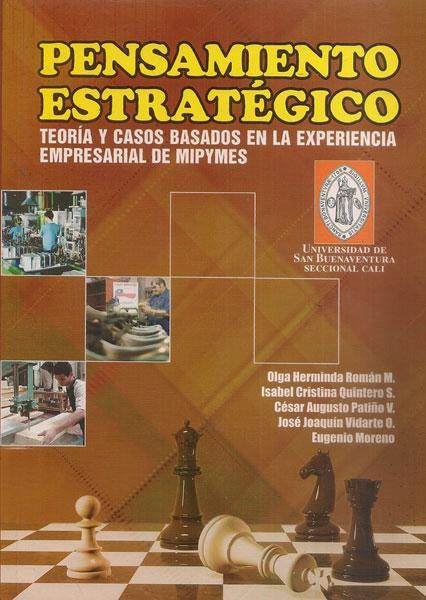 Pensamiento estrategico. Teoría y casos basados en la experiencia empresarial de mipymes