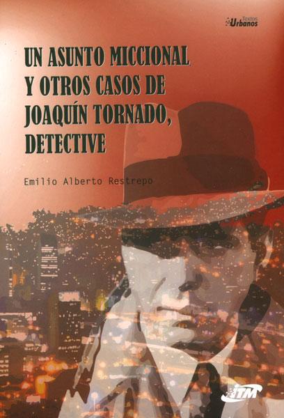 Un asunto miccional y otros casos de Joaquín Tornado, detective