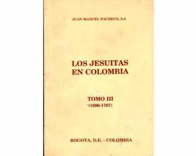 Los Jesuítas en Colombia (Tomo III)