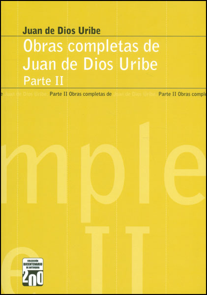 Obras completas de Juan de Dios Uribe. Parte II