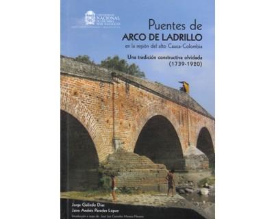 Puentes de arco de ladrillo en la región del alto Cauca – Colombia. Una tradición constructiva olvidada (1739 - 1920)