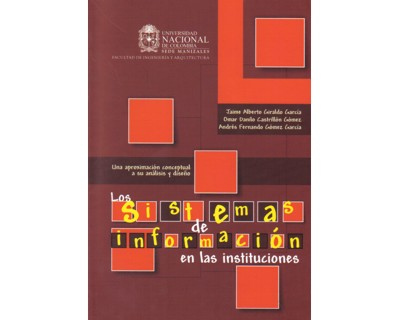 Los sistemas de información en las instituciones. Una aproximación conceptual a su análisis y diseño