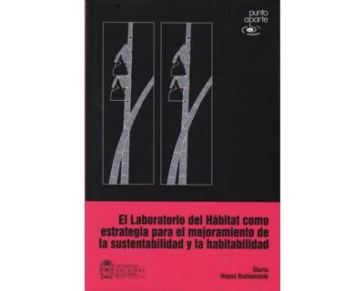El laboratorio del hábitat como estrategia para el mejoramiento de la sustentabilidad y la habitabilidad