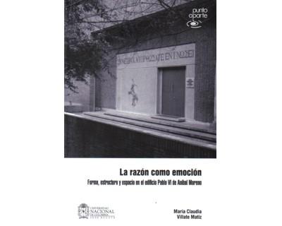 La razón como emoción. Forma, estructura y espacio en el edificio Pablo VI de Aníbal Moreno