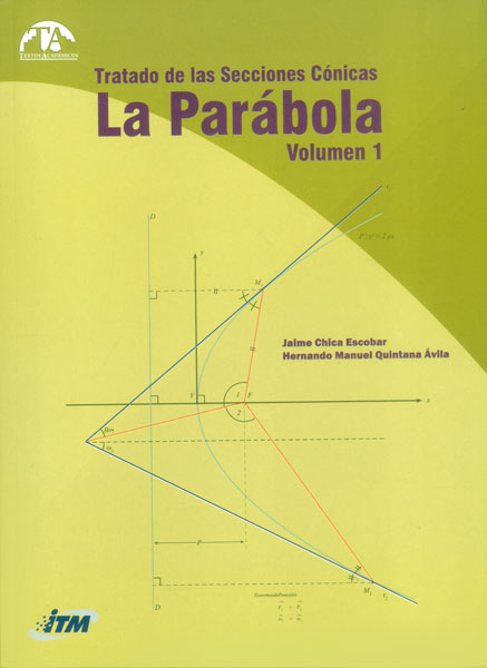 Tratado de las secciones cónicas: La parábola Vol. 1