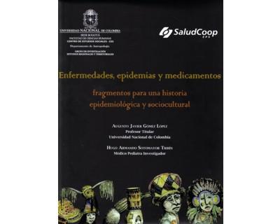 Enfermedades, epidemias y medicamentos. Fragmentos para una historia epidemiológica y sociocultural