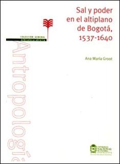 Sal y poder en el altiplano de Bogotá,  1537 – 1640
