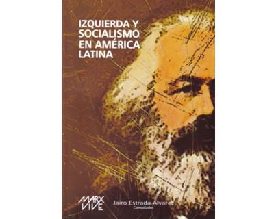 Marx Vive. Izquierda y socialismo en América Latina