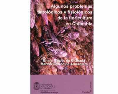 Algunos problemas patológicos y fisiológicos de la floricultura en Colombia