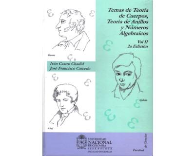 Temas de teoría de cuerpos, teoría de anillos y números algebraicos. Vol. II