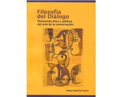 Filosofía del diálogo. Dimensión ética y política del arte de la conversación