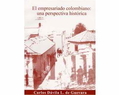 El empresariado colombiano: una perspectiva histórica