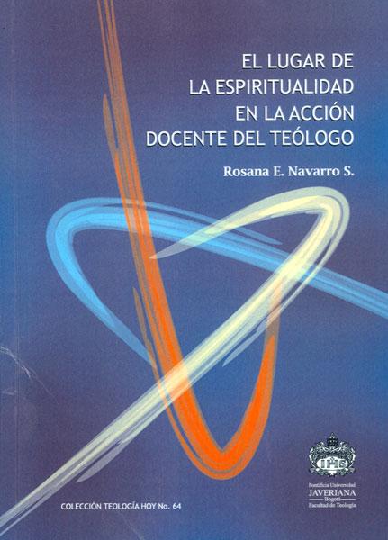 El lugar de la espiritualidad en la acción docente del teólogo