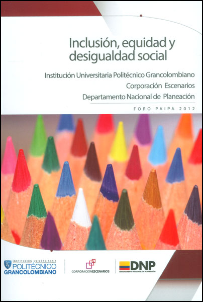 Inclusión, equidad y desigualdad social. Foro Paipa 2012