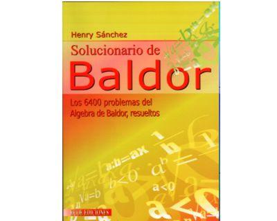 Solucionario de Baldor. Los 6.400 problemas del Álgebra de Baldor, resueltos