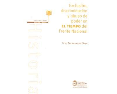 Exclusión, discriminación y abuso de poder en El Tiempo del Frente Nacional. Una aproximación desde el análisis crítico del discurso (ACD)