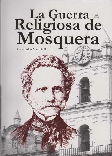 La guerra religiosa de Mosquera