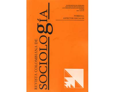 Revista Colombiana de Sociología No. 30. Pobreza: aspectos sociales