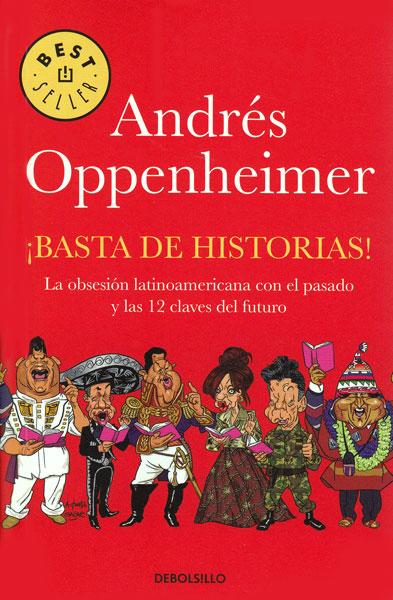 ¡Basta de historias!. La obsesión latinoamericana con el pasado y las 12 claves del futuro (Edición de Bolsillo)