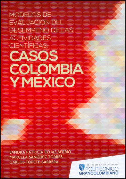 Modelos de evaluación del desempeño de las actividades científicas. Casos Colombia y México