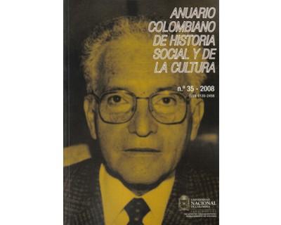 Anuario Colombiano de Historia Social y de la Cultura. No. 35
