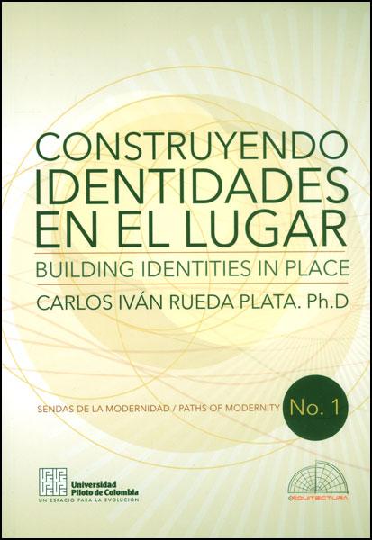 Construyendo identidades en el lugar. Building identities in place