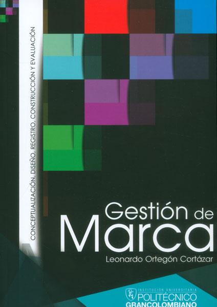 Gestión de marca: conceptualización, diseño, registro, construcción y evaluación