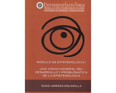 Módulo de Epistemología I. Una visión general del desarrollo y problemática de la epistemología