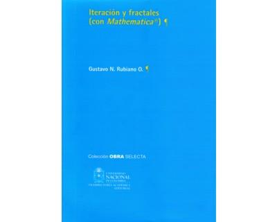 Iteración y fractales (con Mathematica®) (Tapa Dura)