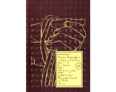 Cuaderno de la Maestría Interdisciplinar en Teatro y Artes Vivas. No. 001