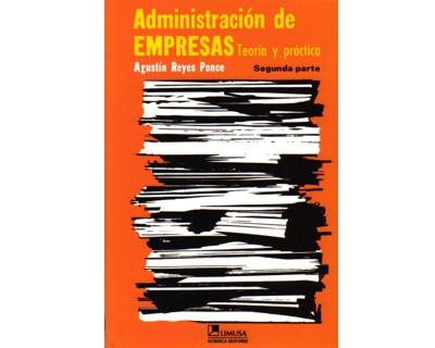 Administración de empresas. Teoría y práctica. Segunda parte