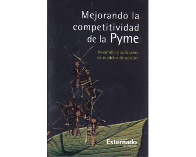 Mejorando la competitividad de la Pyme. Desarrollo y aplicación de modelos de gestión