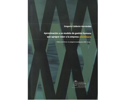 Aproximación a un modelo de gestión humana que agregue valor a la empresa colombiana