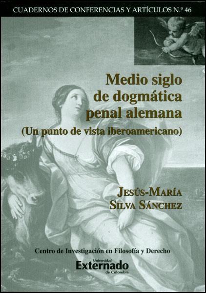 Medio siglo de dogmática penal alemana (Un punto de vista iberoamericano)