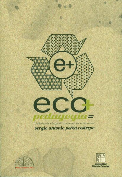 Eco + pedagogía = didáctica de educación ambiental en arquitectura