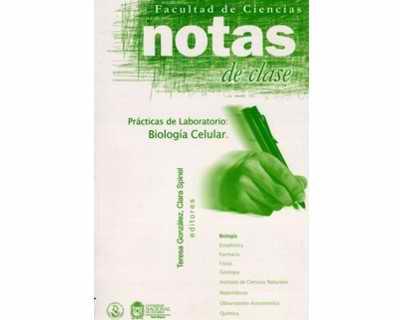 Notas de clase. Prácticas de laboratorio. Biología celular